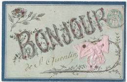SAINT-QUENTIN (02) BONJOUR De SAINT-QUENTIN. CARTE Avec BRILLANT. PERLES. - Saint Quentin