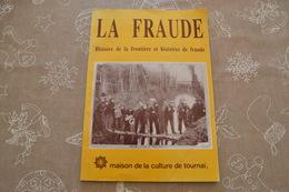 La Fraude, Histoire De La Frontière Et Histoires De Fraude - Maison De La Culture De Tournai - Culture