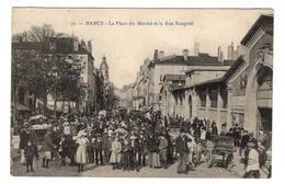 54 MEURTHE ET MOSELLE - NANCY La Place Du Marché Et La Rue Raugraff - Nancy
