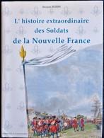 Jacques Bodin - L' Histoire Extraordinaire Des Soldats De La Nouvelle France - Éditions O.C.A. Communication - (1993) . - Poésie