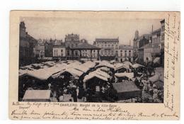 CHARLEROI Marchée De La Ville-Basse 1900 - Charleroi