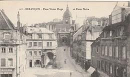 BESANCON PLACE VICTOR HUGO ET PORTE NOIRE - Besancon