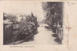 83 / SOLLIES PONT / PONT DE LA SERRE / PRECURSEUR 1902 - Sollies Pont