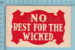 CPA  - No Rest For The Wicked  - A Servie Vers  1908 - Post Card Carte Postale - Humour