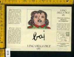 Etichetta Vino Liquore Vino Della Pace 1985 Bai - Etichette
