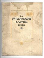 88 Vittel La Physiothérapie A Vittel 1911 Revue De 20 Pages - Livres, BD, Revues