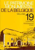 « Le Patrimoine Monumental De La Belgique (Tome 19) – Luxembourg – Arrondissement D'ARLON» Ed. P. Mardaga Sprimont 1994 - Cultural