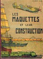 « Les Maquettes Et Leur Construction » BIKX , R. – Ed. AVIATIC-HISTORIC », Bxl (1945) - Modelbouw
