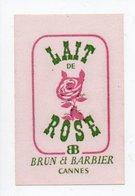 - PARFUMERIE - Etiquette LAIT DE ROSE - BRUN ET BARBIER - CANNES - - Etiquettes