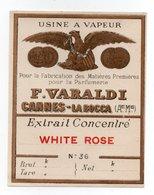 - PARFUMERIE - USINE A VAPEUR - F. VARALDI - CANNES-LA-BOCCA - Extrait Concentré WHITE ROSE - - Etiquettes