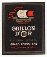 - ALIMENTATION - VIN DOUX NATUREL - GRILLON D'OR - GRAND ROUSSILLON - Ets PIERRE GRILL PERPIGNAN - - Rouges