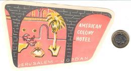 ETIQUETA DE HOTEL  - AMERICAN COLONY HOTEL  -JERUSALEM - JORDAN - Etiquetas De Hotel
