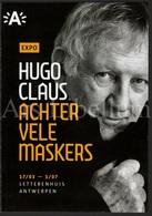Brochure / Expo / Hugo Claus / Achter Vele Maskers / Letterhuis Antwerpen / 2018 / Size: 15 X 21 Cm. / 5 Scans - Livres, BD, Revues