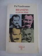 GEORGES BRASSENS : LE PETIT PERE De Pol Vandromme - Edition De 1996 - Détails Sur Les Scans. - Musique