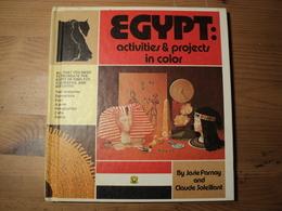 ACTIVITES ET PROJETS AUX COULEURS DE L EGYPTE. 1979. EN ANGLAIS PAR JOSIE FARNAY ET CLAUDE SOLEILLANT. - Children's