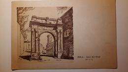 Pola, Pula - Croatia - Arco Dei Sergi, Monumenti Della Venezia Giulia E Dalmazia (ex Provincie) - Jugoslavia