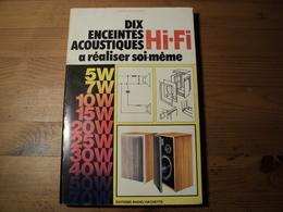 EDITIONS RADIO. 1976. HI FI. DIX ENCEINTES ACOUSTIQUES A REALISER SOI MEME PAR P. CHAUVIGNY. - Literature & Schemes