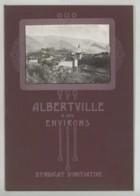 Guide Illustré Du Syndicat D'Initiative D'Albertville . 1914 . - Tourisme
