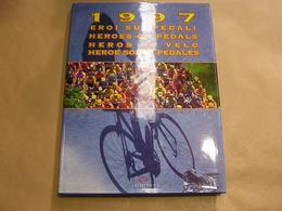 1997 HEROS DU VELO Cyclisme Coureur Course Cycliste Tour France Giro Classiques Paris Roubaix Liège Bastogne Liège - Sport