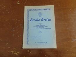 SICILIA EROICA-I CITTADINI DI PALERMO E PROVINCIA CADUTI NELLE CAMPAGNE DI GUERRA DAL 1860 AL 1945 - Libri, Riviste, Fumetti