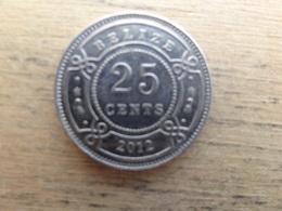 Belize  25  Cents  2012  Km !!! - Belize