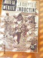 Journal : Toute La Vérité      Bimestriel N°3  AVRIL 1954 : La Guerre D'Indochine - Livres, Revues & Catalogues