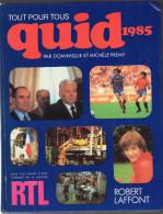 QUID 1985 Encyclopedie  Annuelle - ROBERT LAFFONT - Dominique Et Michèle Frémy - Encyclopaedia