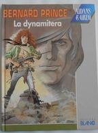 "Bernard Prince N°16 "" La Dynamitera "" EO 1992 Par GREG Et AIDANS - Bernard Prince"