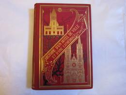 VIOLLET-LE-DUC : Histoire D'un Hôtel De Ville Et D'une Cathédrale - HETZEL 1886 - 1801-1900