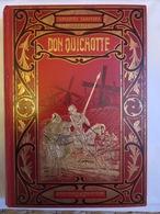 CERVANTES : DON QUICHOTTE De La Manche - éditions MAME - Illustrations GRANVILLE - GIRARDET - FRAIPONT - 1801-1900