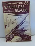 La Fusée Des Glaces ,max-andré Dazergues ,voyages Et Aventures (gc30) - Adventure