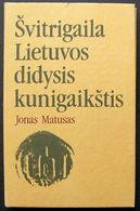 Lithuanian Book Švitrigaila Lietuvos Didysis Kunigaikštis 1991 - Bücher, Zeitschriften, Comics