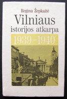 Lithuanian Book / Vilniaus Istorijos Atkarpa: 1939 – 1940 M. / 1990 - Livres, BD, Revues