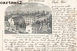 MEAUX INSTITUTION DE MADAME NOEL BEUGNET 24 RUE NOTRE-DAME A. BENOIT GRAVEUR 77 SEINE-ET-MARNE - Meaux