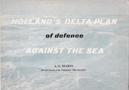 HOLLAND'S DELTA PLAN OF DEFENCE AGAINST THE SEA. AG MARIS. YEAR 1955, 15 PAG - BLEUP - Livres, BD, Revues