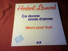 HERBERT  LEONARD  ° CA DONNE ENVIE D'AIMER - 45 T - Maxi-Single