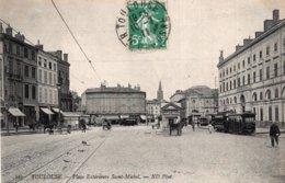 CPA   31   TOULOUSE---PLACE EXTERIEURE  SAINT-MICHEL---1911 - Toulouse
