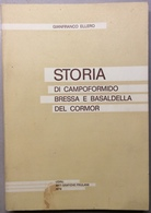 1979 Gianfranco Ellero - Storia Di Campoformido Bressa E Basaldella Del Cormor - Livres, BD, Revues