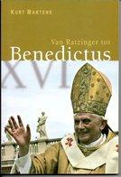 Paus Van Ratzinger Tot  Benedictus Door Kurt Martens Religie Godsdienst 126 Blz - Histoire