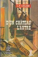 D'UN CHÂTEAU L'AUTRE--L.F.CELINE--le Livre De Poche 1968--TBE - Otros