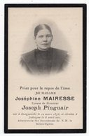 PRIEZ POUR LE REPOS  JOSEPHINE MAIRESSE  EPOUSE JOSEPH PINGUAIR  JODOIGNE 1911   GENEALOGIE CARTE DE DECES - Devotion Images