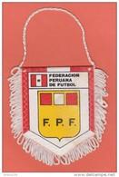 FANION FOOTBALL - FEDERACION PERUANA DE FUTBOL - FÉDÉRATION FOOTBALL PÉROU - F.P.F. - FPF - - Apparel, Souvenirs & Other