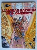 """VALERIAN N° 6 """" L'ambassadeur Des Ombres """" EO 1975 Par CHRISTIEN Et MEZIERES - Valérian"""
