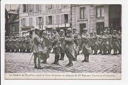 CPA MILITARIA Le General De Maud'Huy Remet La Croix De Guerre Au Drapeau Du 21e Regiment Territorial D'infanterie - Personnages