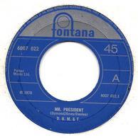 "D. B. M. & T. (Dozy, Beaky, Mick & Tich)  ""  Mr. President  "" - Vinyl Records"