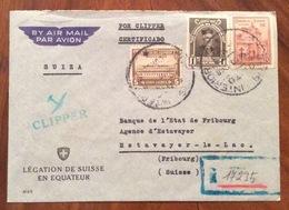 POSTA AEREA PAR AVION  POR CLIPPER CERTIFICADO  ECUADOR  SUISSE  FROM LEGATION DE SUISSE TO FRIBOURG THE 10/5/1948 - Ecuador