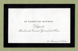 """BARON DE MACKAU  :  """" DEPUTE MONARCHISTE De L'ORNE """" - Visiting Cards"""