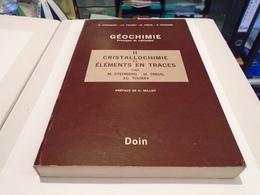 GEOCHIMIE  Principes Et Méthodes II  CRISTALLOCHIMIE Et ELEMENTS EN TRACES 1979 STEINBERG TREUIL TOURLAY - Wetenschap