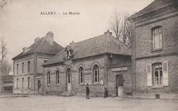 80270 ALLERY - LA MAIRIE Vers 1910 - Other Municipalities
