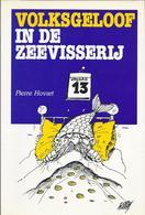 1991 VOLKSGELOOF IN DE ZEEVISSERIJ P. HOVART CARTOONS: W. LIEVENS - Histoire